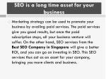 seo is a long time asset for your business