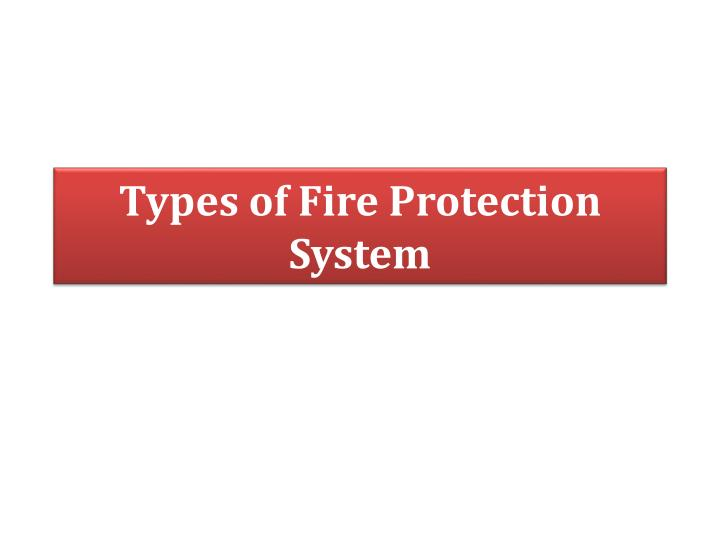 types of fire protection system n.
