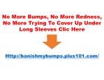 no more bumps no more redness no more trying