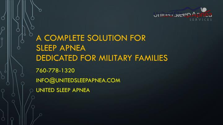 a complete solution for sleep apnea dedicated for military families n.
