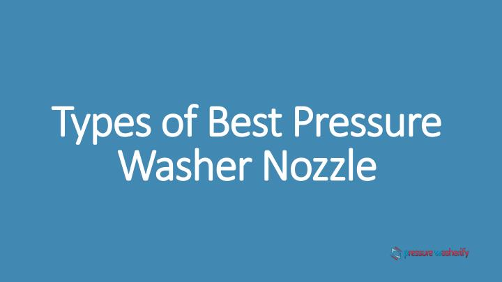types of best pressure washer nozzle n.