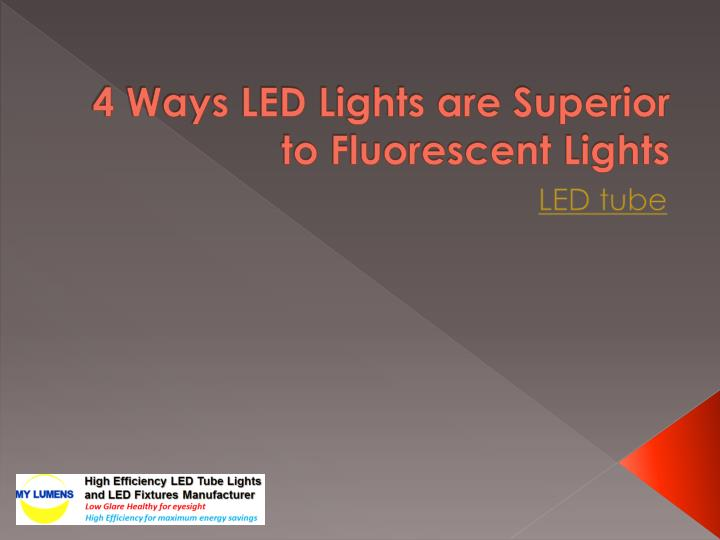 4 ways led lights are superior to fluorescent lights n.