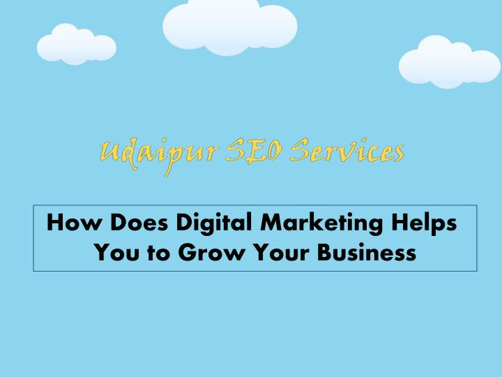 how does digital marketing helps you to grow your n.
