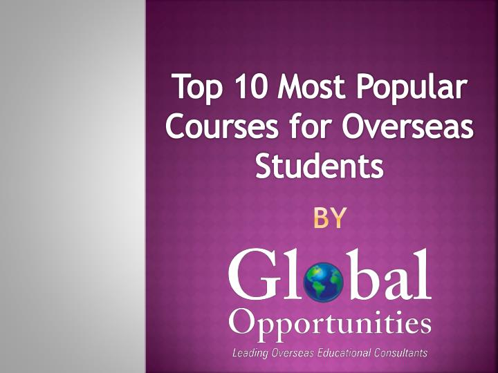 top 10 most popular courses for overseas students n.