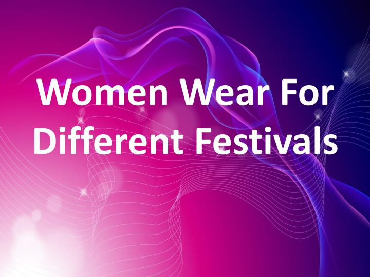 women wear for different festivals n.