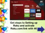 get steps to setting up roku and activate roku