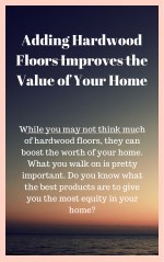 adding hardwood floors improves the value of your