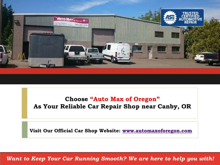 choose auto max of oregon as your reliable car repair shop near canby or n.