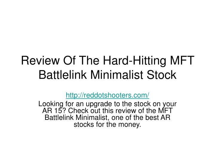 review of the hard hitting mft battlelink minimalist stock n.