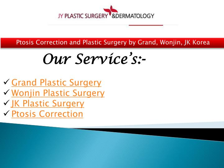 ptosis correction and plastic surgery by grand n.