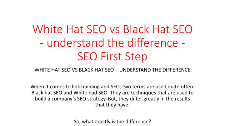 white hat seo vs black hat seo understand the difference seo first step n.