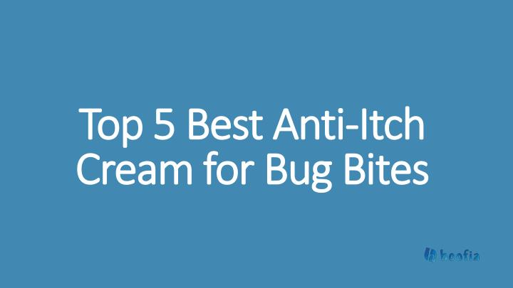 top 5 best anti itch cream for bug bites n.