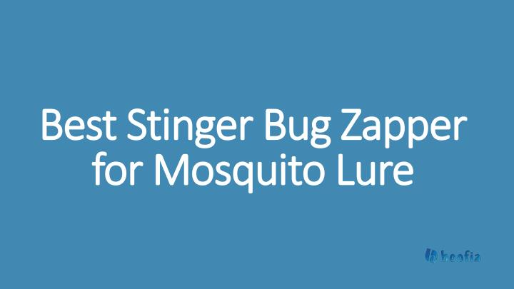 best stinger bug zapper for mosquito lure n.