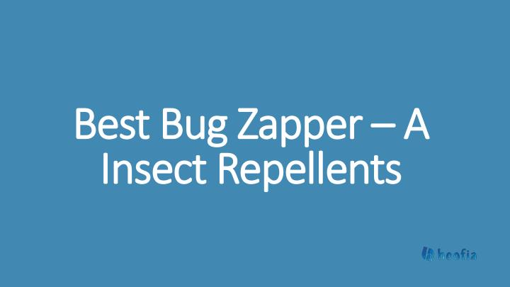 best bug zapper a insect repellents n.