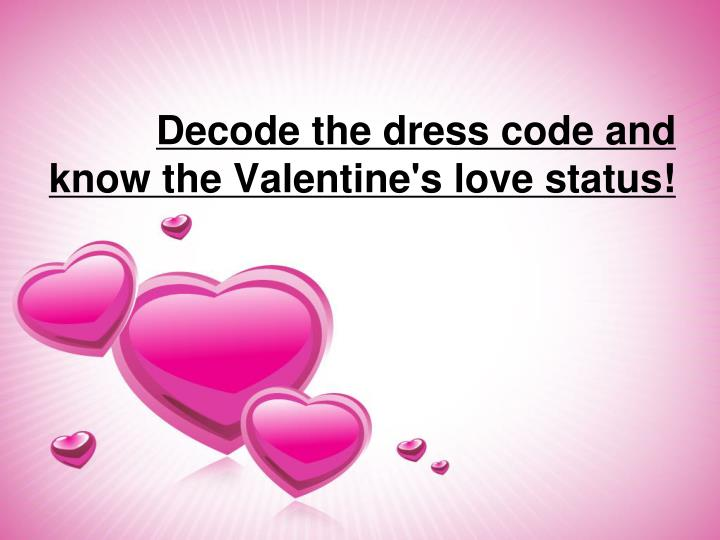 decode the dress code and know the valentine s love status n.