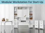modular workstation for start up