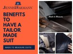 benefits to have a tailor made suit
