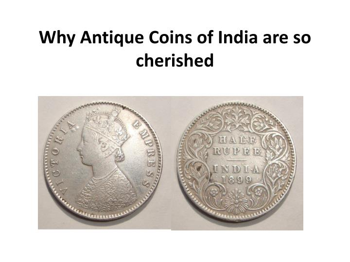 why antique coins of india are so cherished n.