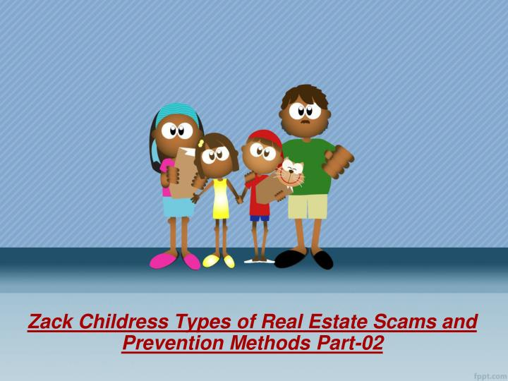 zack childress types of real estate scams and prevention methods part 02 n.