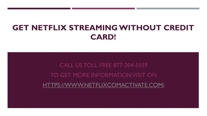 get netflix streaming without credit card n.