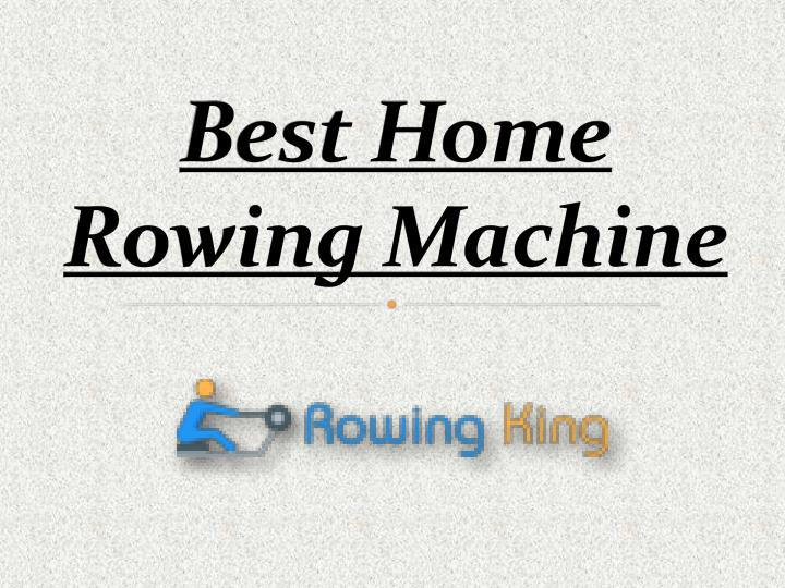best home rowing machine n.
