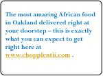 the most amazing african food in oakland