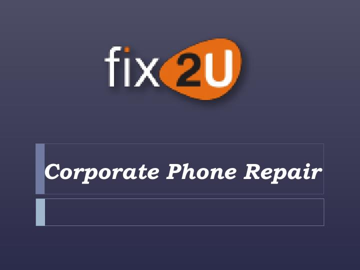corporate phone repair n.