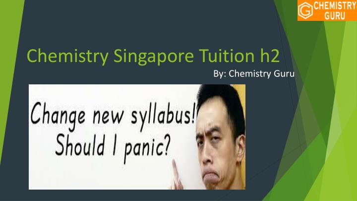 c hemistry s ingapore t uition h2 n.
