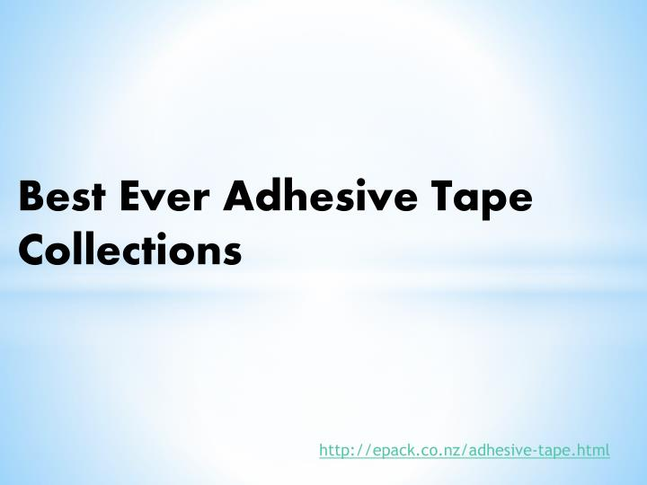 best ever adhesive tape collections n.