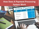 how does a payment processing system work