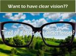 want to have clear vision