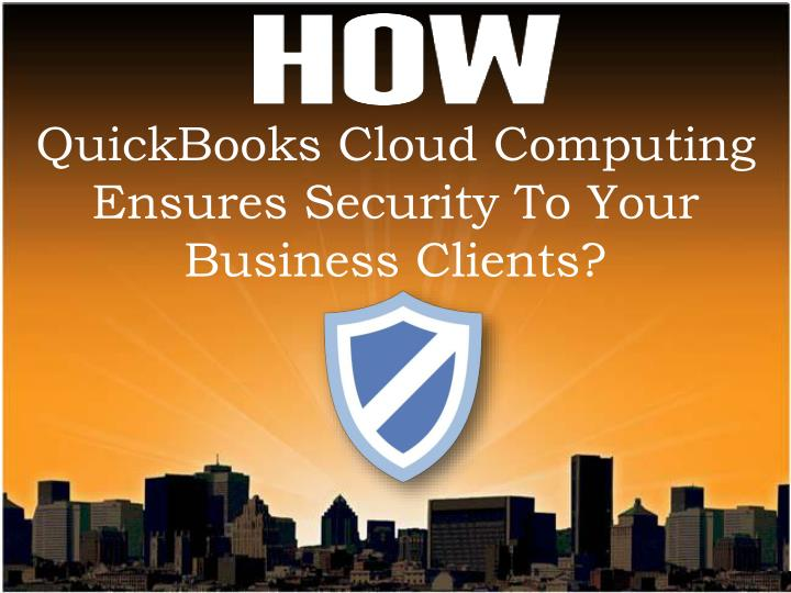quickbooks cloud computing ensures security to your business clients n.