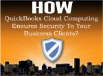 quickbooks cloud computing ensures security to your business clients