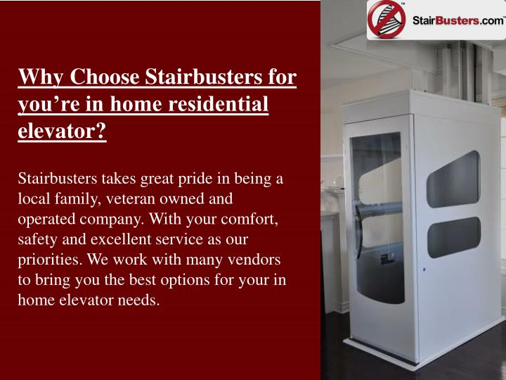 why choose stairbusters for you re in home n.
