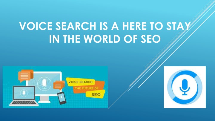 voice search is a here to stay in the world of seo n.
