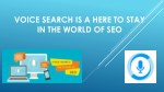 voice search is a here to stay in the world of seo