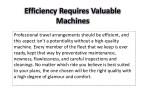 efficiency requires valuable machines