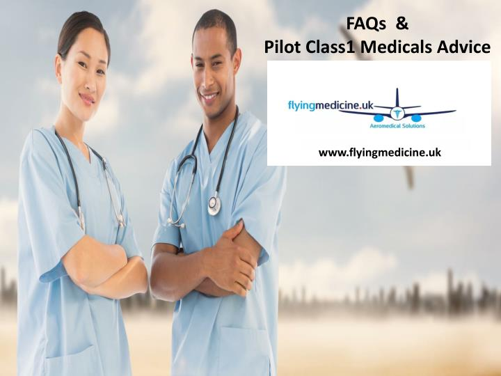 faqs pilot class1 medicals advice n.