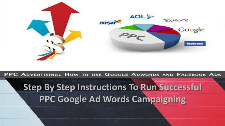 step by step instructions to run successful ppc google ad words campaigning n.