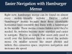 easier navigation with hamburger menus
