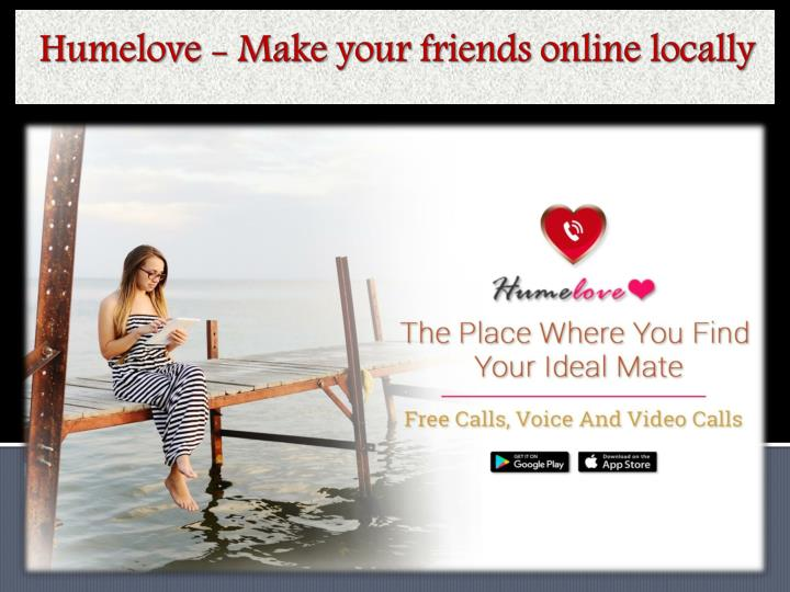 humelove make your friends online locally n.