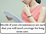 decide if your circumstances are such that