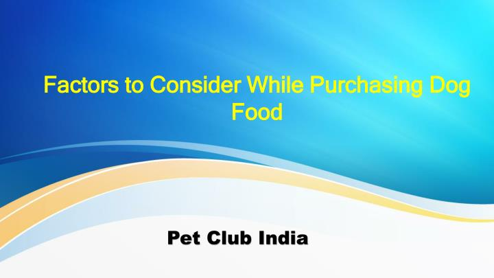 factors to consider while purchasing dog food n.