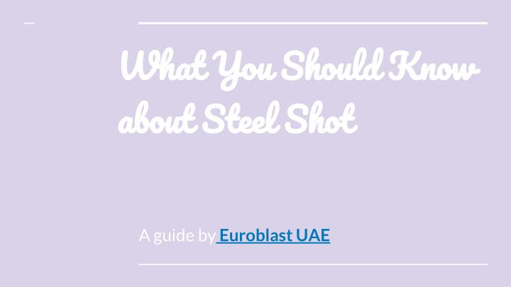 what you should know about steel shot n.