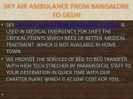 sky air ambulance from bangalore to delhi is used
