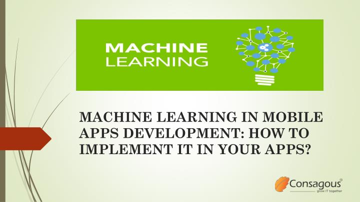 machine learning in mobile apps development how to implement it in your apps n.