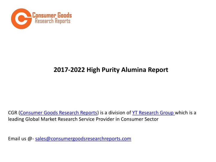 2017 2022 high purity alumina report n.