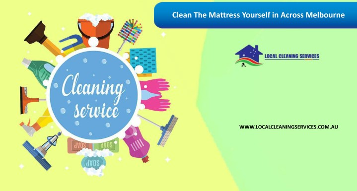 clean the mattress yourself in across melbourne n.
