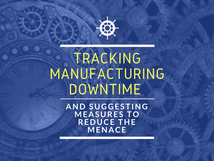 tracking manufacturing downtime n.
