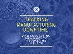 tracking manufacturing downtime